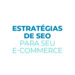 Estratégia de SEO para seu e-commerce